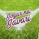 E você, quer jogar na Javari?