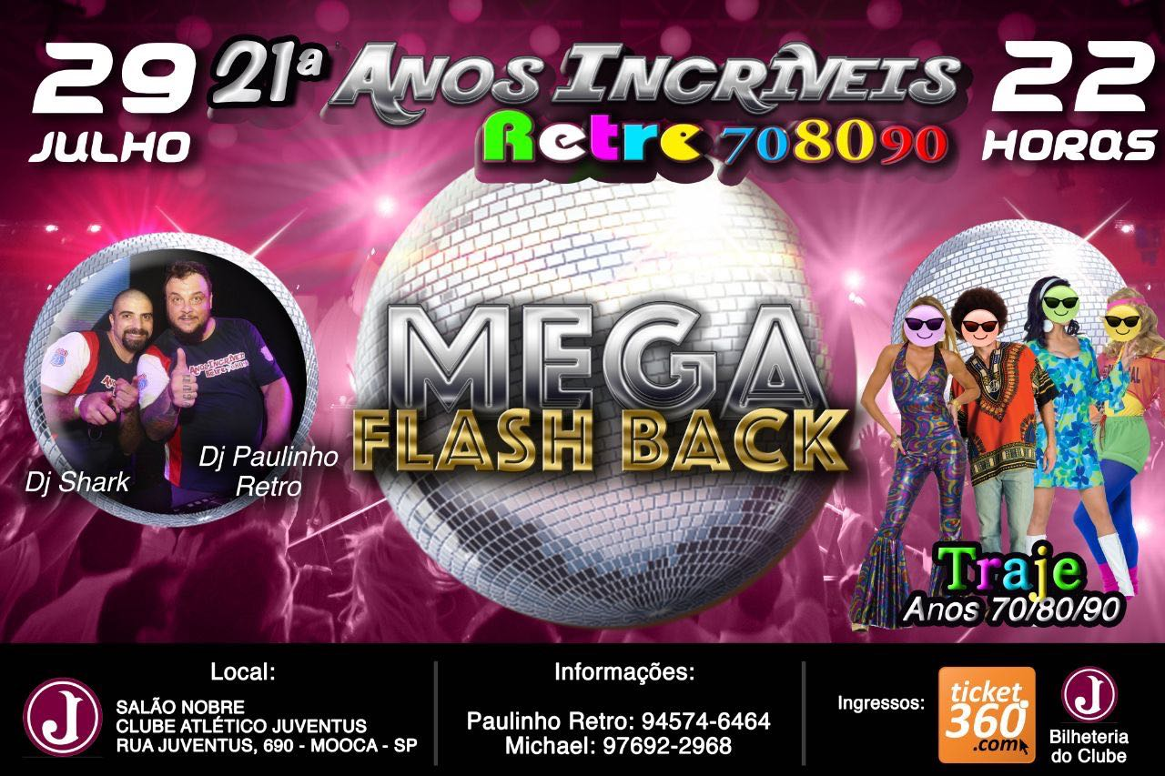 21 Festa Retrô Anos Incríveis Mega Flash Back Clube Atlético