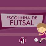 Participe da Escolinha de Futsal