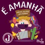 Drive Julino Solidário começa neste sábado